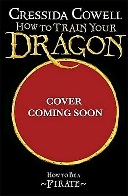 How To Train Your Dragon: How To Be A Pirate Cressida Cowell