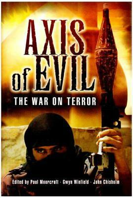 Axis of Evil: The War on Terror by  | Hardcover Book | 9781844152629 | NEW