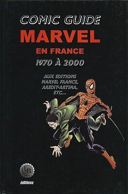 Eo Comic Guide Marvel En France 1970 À 2000 + Illustrations, Côtes, Couvertures