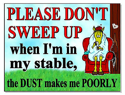 Warning notice Don't sweep up Horse Pony Poorly ill Sign Plaque stable door