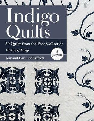 Indigo Quilts: 30 Quilts from the Poos Collection - History of Indigo - 5 Projec