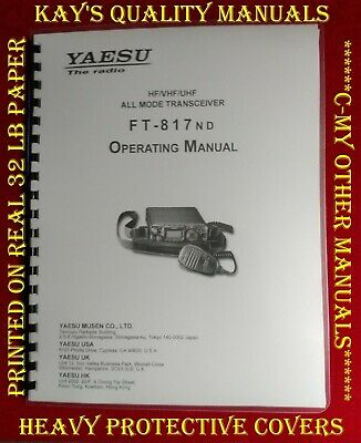 Highest Quality Yaesu FT-817ND Operating Manual *ON 32 LB PAPER** FAST SHIPPING!