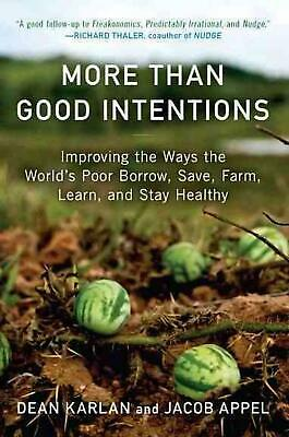 More Than Good Intentions: Improving the Ways the World's Poor Borrow, Save, Far