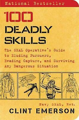 100 Deadly Skills: The Seal Operative's Guide to Eluding Pursuers, Evading Captu