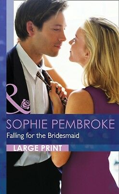 Falling for the Bridesmaid (Mills & Boon Largeprint Romance) (Hardcover), Pembr.
