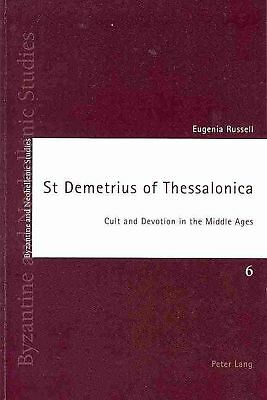 St Demetrius of Thessalonica: Cult and Devotion in the Middle Ages by Eugenia Ru