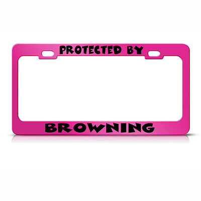 Metal License Plate Frame Protected by Browning Metal Hot Pink Car Accessories