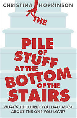 The Pile of Stuff at the Bottom of the Stairs, Christina Hopkinson, New