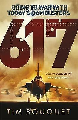 617: Going to War with Today's Dambusters, Bouquet, Tim, New