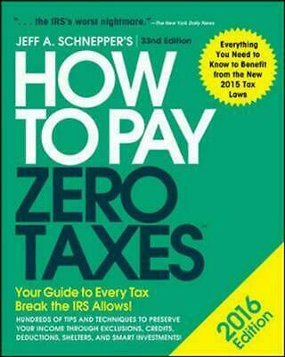 How to Pay Zero Taxes: Your Guide to Every Tax Break the IRS Allows by Jeff Schn