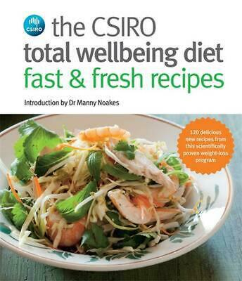 The CSIRO Total Wellbeing Diet - Fast and Fresh Recipes Paperback Book Free Ship