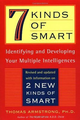 7 Kinds of Smart: Identifying and Developing Your Multiple Intelligences-Armstro