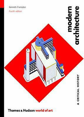Modern Architecture: A Critical History by Kenneth Frampton (English) Paperback