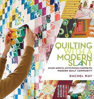 Quilting with a Modern Slant ~ Rachel May ~  9781612120638
