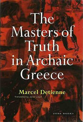 The Masters of Truth in Archaic Greece: Credibility, Transparency, and Centraliz