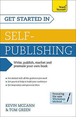 Get Started In Self-Publishing: Teach Yourself: , Green, Tom, McCann, Kevin, New