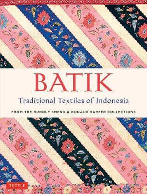 Batik, Traditional Textiles of Indonesia: From the Rudolf Smend & Donald Harper