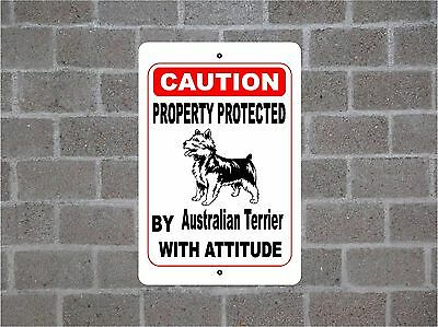 Property protected by Australian Terrier dog breed with attitude metal sign #B