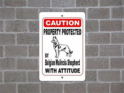 Property protected by Belgian Malinois Shepherd dog with attitude metal sign #B