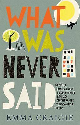What Was Never Said, Emma Craigie, New