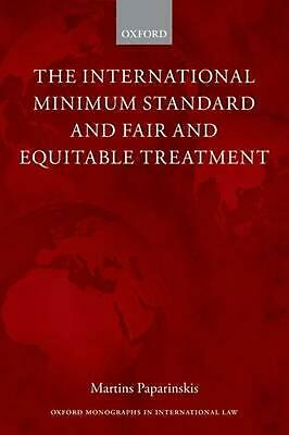 The International Minimum Standard and Fair and Equitable Treatment by Martins P