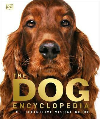 The Dog Encyclopedia: The Definitive Visual Guide by Dk Hardcover Book
