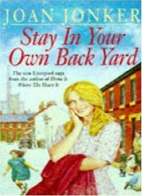 Stay in Your Own Back Yard By Joan Jonker. 9780747249160