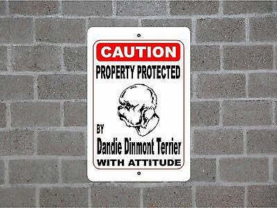 Property protected by Dandie Dinmont Terrier dog with attitude metal sign #B
