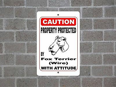 Property protected by Fox Terrier (Wire) dog breed with attitude metal sign #B