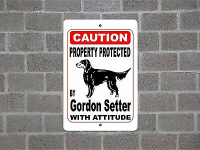 Property protected by Gordon Setter dog breed with attitude metal sign #B