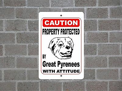Property protected by Great Pyrenees dog breed with attitude metal sign #B