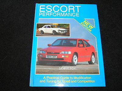 Ford Escort Performance: Modification & Tuning Dennis Foy Pinto, Cvh, Zetec, Rs