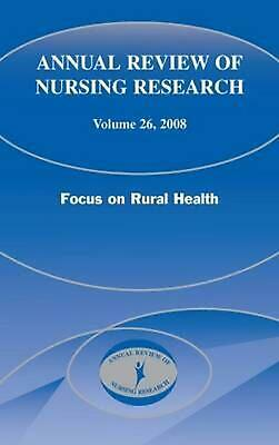 Annual Review of Nursing Research, Volume 26: Focus on Rural Health by Joyce J.