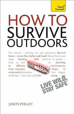 Teach Yourself How To Survive Outdoors,PB,Jason Polley- NEW