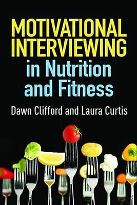 Motivational Interviewing in Nutrition and Fitness by Dawn Clifford (English) Pa