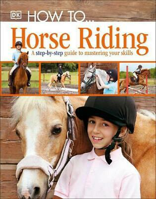 How to ... Horse Riding by Dk Hardcover Book (English)