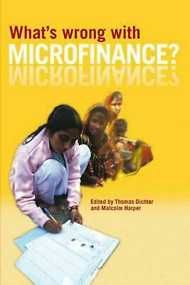 What's Wrong with Microfinance? by Thomas Dichter (English) Paperback Book Free