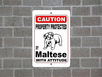 Property protected by Maltese dog breed with attitude metal sign #B