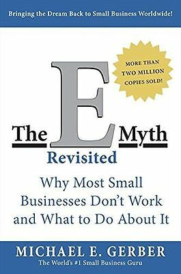 The EMyth Revisited Why Most Small Businesses Don't Work (PB) ISBN0887307280