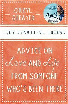 Tiny Beautiful Things Advice on Love and Life from Someone (PB) ISBN1782390693