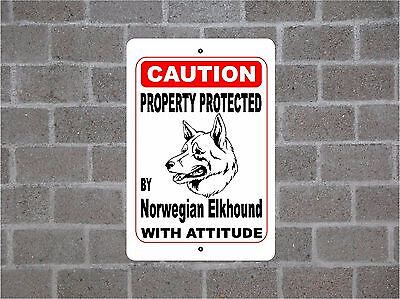 Property protected by Norwegian Elkhound dog breed with attitude metal sign #B