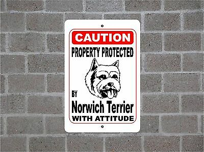 Property protected by Norwich Terrier dog breed with attitude metal sign #B