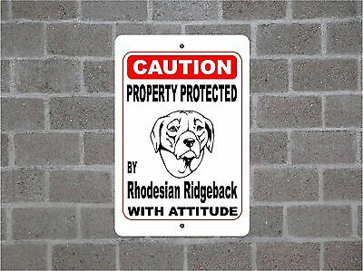 Property protected by Rhodesian Ridgeback dog breed with attitude metal sign #B