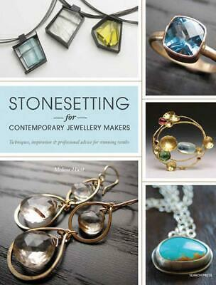 Stonesetting for Contemporary Jewellery Makers: Techniques, Inspiration & Profes