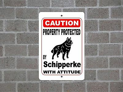 Property protected by Schipperke dog breed with attitude metal sign #B