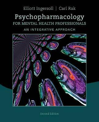 Psychopharmacology for Mental Health Professionals: An Integrative Approach by R