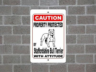 Property protected by Staffordshire Bull Terrier dog with attitude metal sign #B