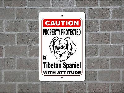 Property protected by Tibetan Spaniel dog breed with attitude metal sign #B