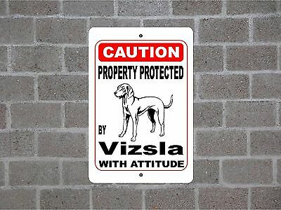 Property protected by Vizsla dog breed with attitude metal sign #B