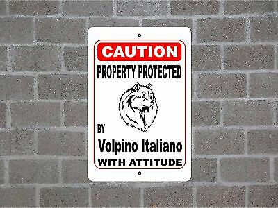 Property protected by Volpino Italiano dog breed with attitude metal sign #B